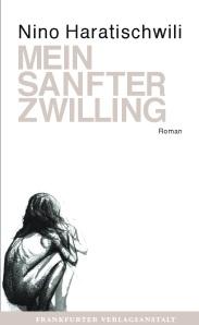 Nino Haratischwili - Mein sanfter Zwilling   Cover: FVA