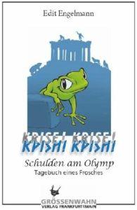 Edit Engelmann - Schulden am Olymp. Tagebuch eines Frosches   Cover: Größenwahn
