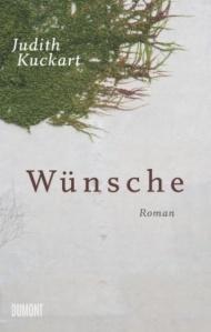 Judith Kuckart - Wünsche   Cover: Dumont