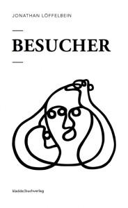 Jonathan Löffelbein - Besucher   Cover: kladde | buchverlag