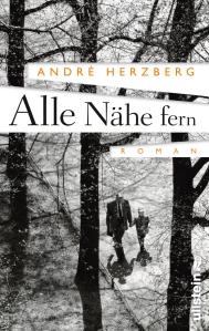 """Cover: """"Alle Nähe fern"""" André Herzberg Quelle: Ullstein"""