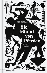 COVER_Michael_Weins_Katahrina_Gschwendtner_Sie_träumt_von_Pferden_Mairisch